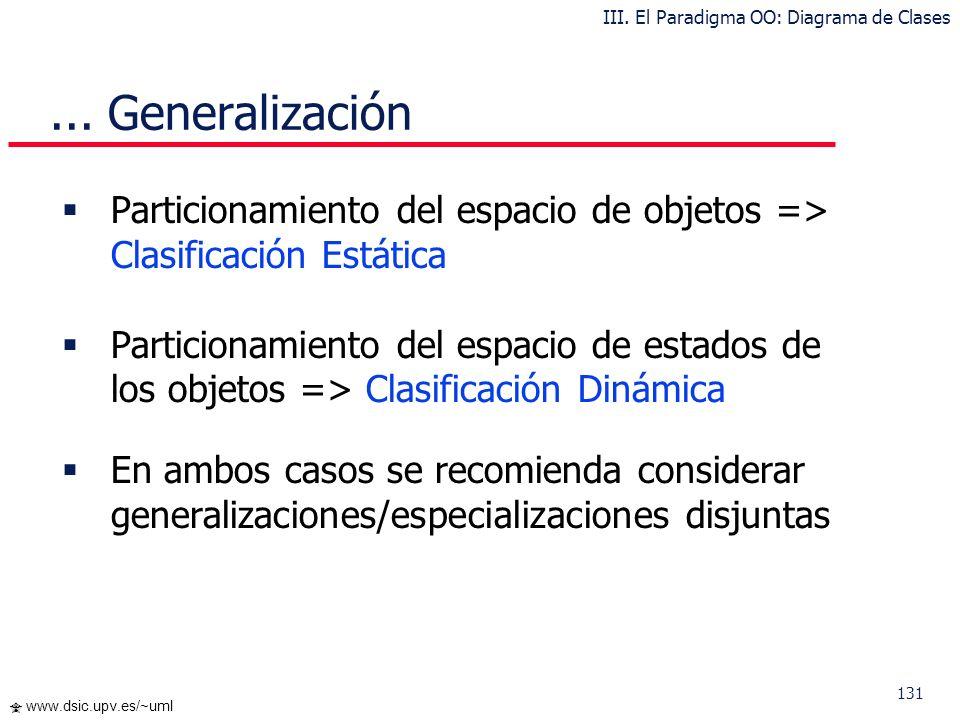 131 www.dsic.upv.es/~uml Particionamiento del espacio de objetos => Clasificación Estática Particionamiento del espacio de estados de los objetos => C
