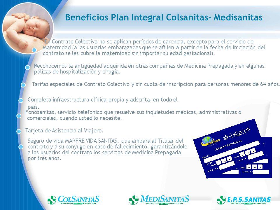 Propuesta Económica Colsanitas TARIFAS COLSANITAS PLAN INTEGRAL AÑO 2008 Como es de conocimiento público, la Reforma Tributaria aprobada por el Congreso de la República, grava los servicios de Medicina Prepagada, a partir del 1 de enero de 2003, con el Impuesto al Valor Agregado (IVA).