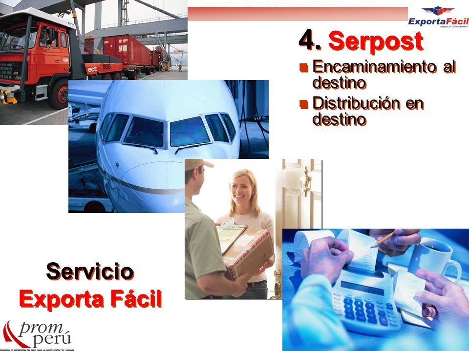 4. Serpost Encaminamiento al destino Distribución en destino 4. Serpost Encaminamiento al destino Distribución en destino Servicio Exporta Fácil