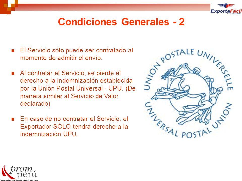 Condiciones Generales - 2 El Servicio sólo puede ser contratado al momento de admitir el envío. Al contratar el Servicio, se pierde el derecho a la in