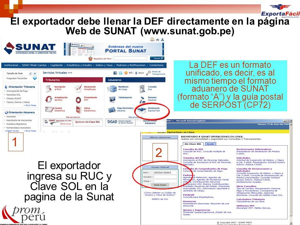 2 El exportador debe llenar la DEF directamente en la página Web de SUNAT (www.sunat.gob.pe) El exportador ingresa su RUC y Clave SOL en la pagina de