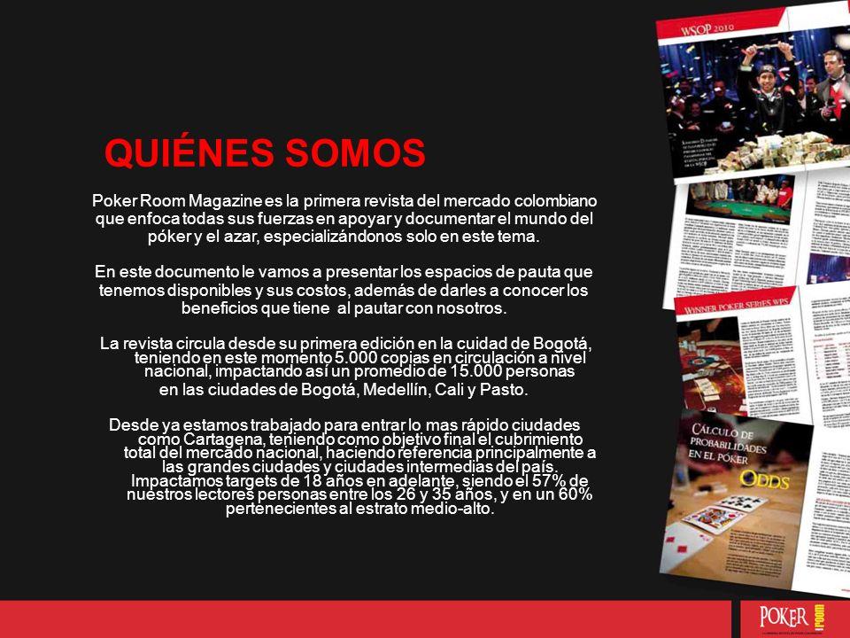 Poker Room Magazine es la primera revista del mercado colombiano que enfoca todas sus fuerzas en apoyar y documentar el mundo del póker y el azar, especializándonos solo en este tema.