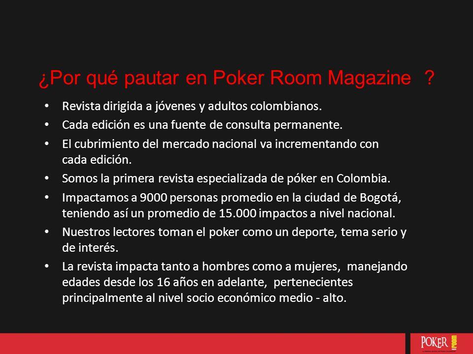 ¿Por qué pautar en Poker Room Magazine . Revista dirigida a jóvenes y adultos colombianos.