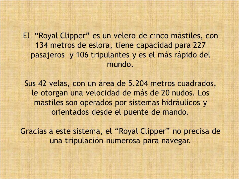 El Royal Clipper es un velero de cinco mástiles, con 134 metros de eslora, tiene capacidad para 227 pasajeros y 106 tripulantes y es el más rápido del mundo.