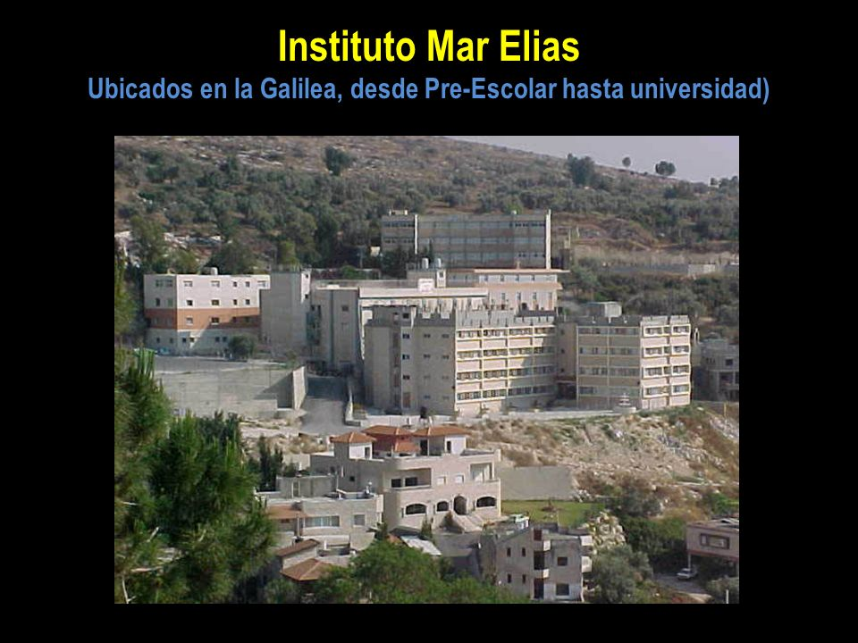 Instituto Mar Elias Ubicados en la Galilea, desde Pre-Escolar hasta universidad)