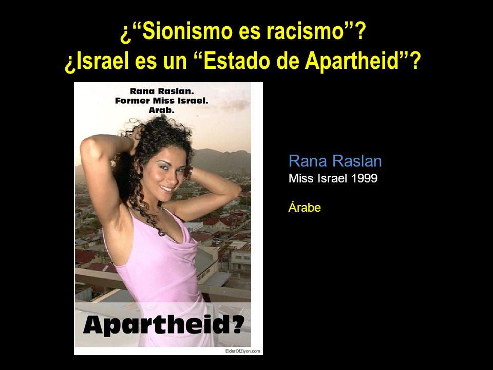 ¿Sionismo es racismo? ¿Israel es un Estado de Apartheid? Rana Raslan Miss Israel 1999 Árabe