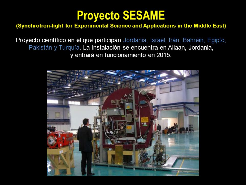 Proyecto SESAME (Synchrotron-light for Experimental Science and Applications in the Middle East) Proyecto científico en el que participan Jordania, Is