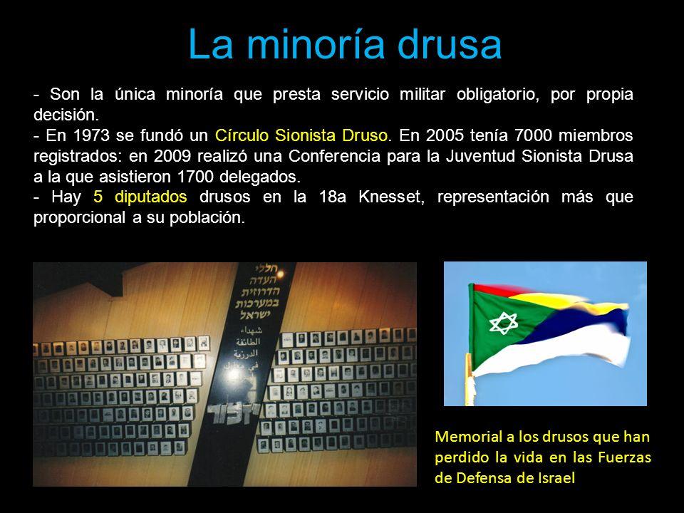 La minoría drusa - Son la única minoría que presta servicio militar obligatorio, por propia decisión. - En 1973 se fundó un Círculo Sionista Druso. En
