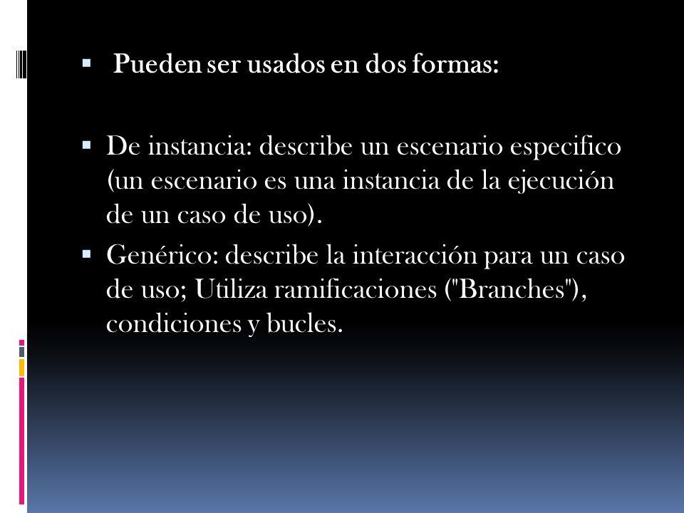 Pueden ser usados en dos formas: De instancia: describe un escenario especifico (un escenario es una instancia de la ejecución de un caso de uso). Gen