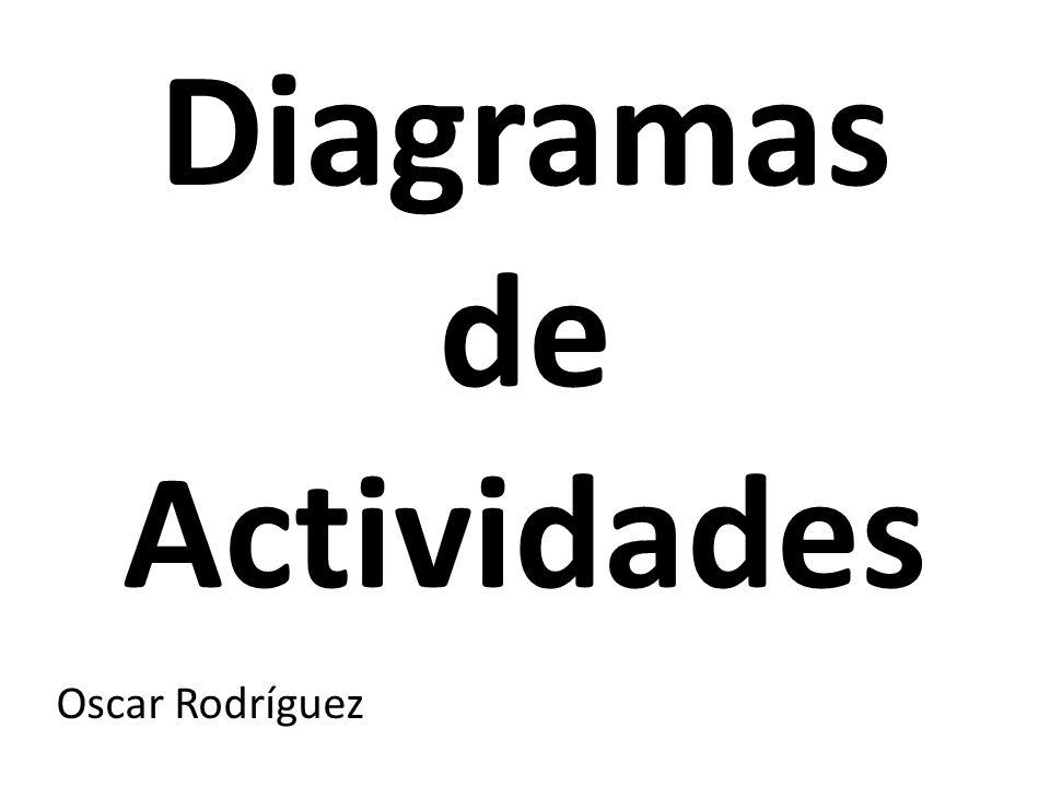 Diagramas de Actividades Oscar Rodríguez