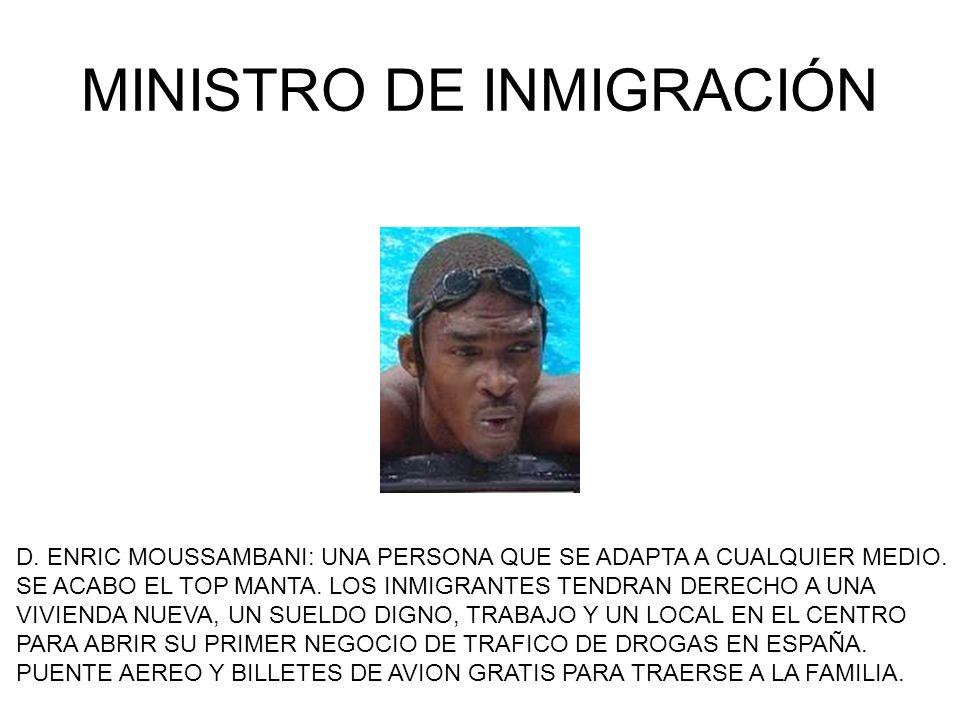 MINISTRO DE INMIGRACIÓN D. ENRIC MOUSSAMBANI: UNA PERSONA QUE SE ADAPTA A CUALQUIER MEDIO.