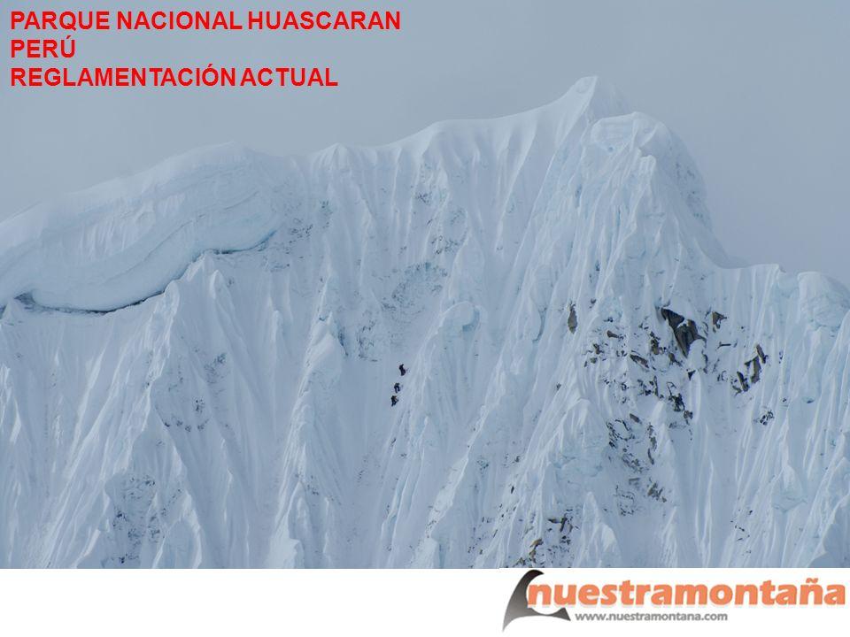 PARQUE NACIONAL HUASCARAN PERÚ REGLAMENTACIÓN ACTUAL