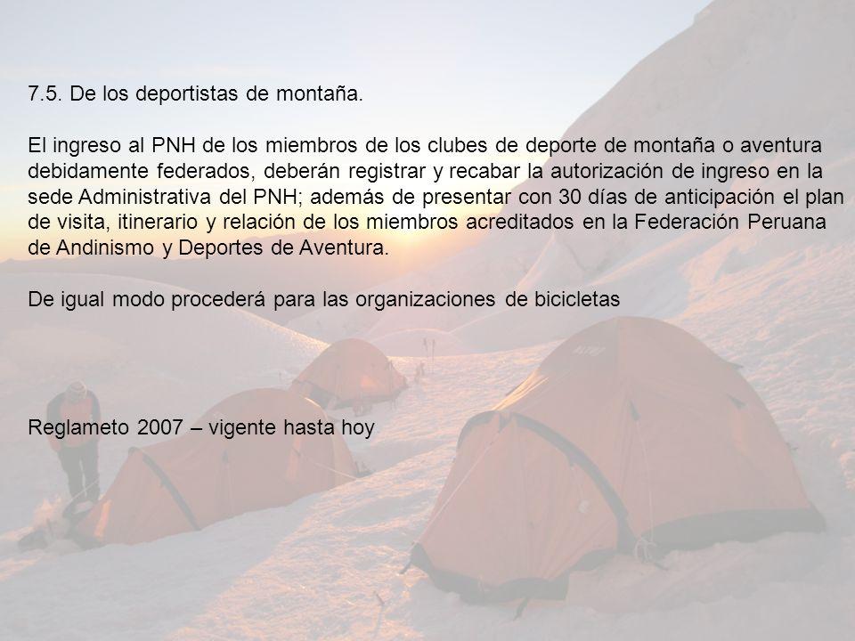 7.5. De los deportistas de montaña. El ingreso al PNH de los miembros de los clubes de deporte de montaña o aventura debidamente federados, deberán re