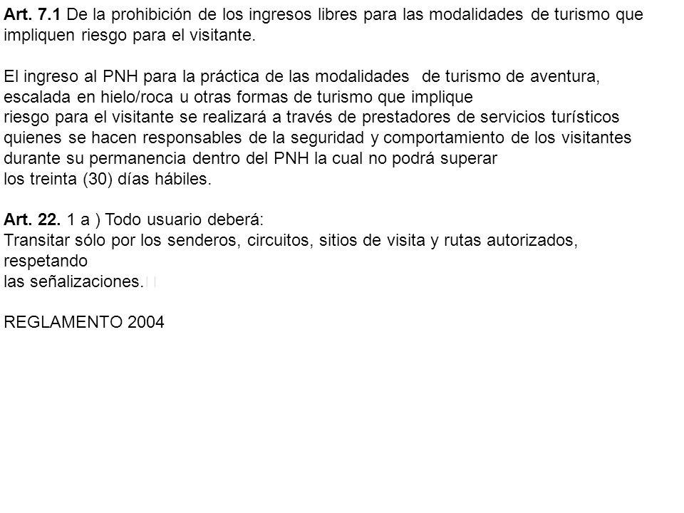 Art. 7.1 De la prohibición de los ingresos libres para las modalidades de turismo que impliquen riesgo para el visitante. El ingreso al PNH para la pr