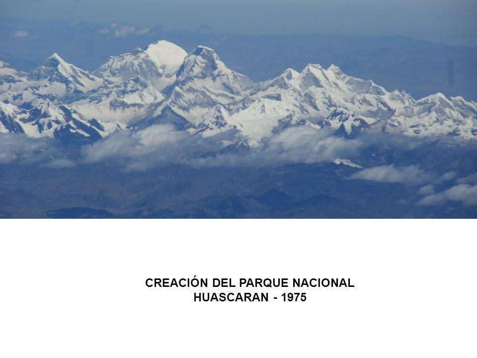 CREACIÓN DEL PARQUE NACIONAL HUASCARAN - 1975