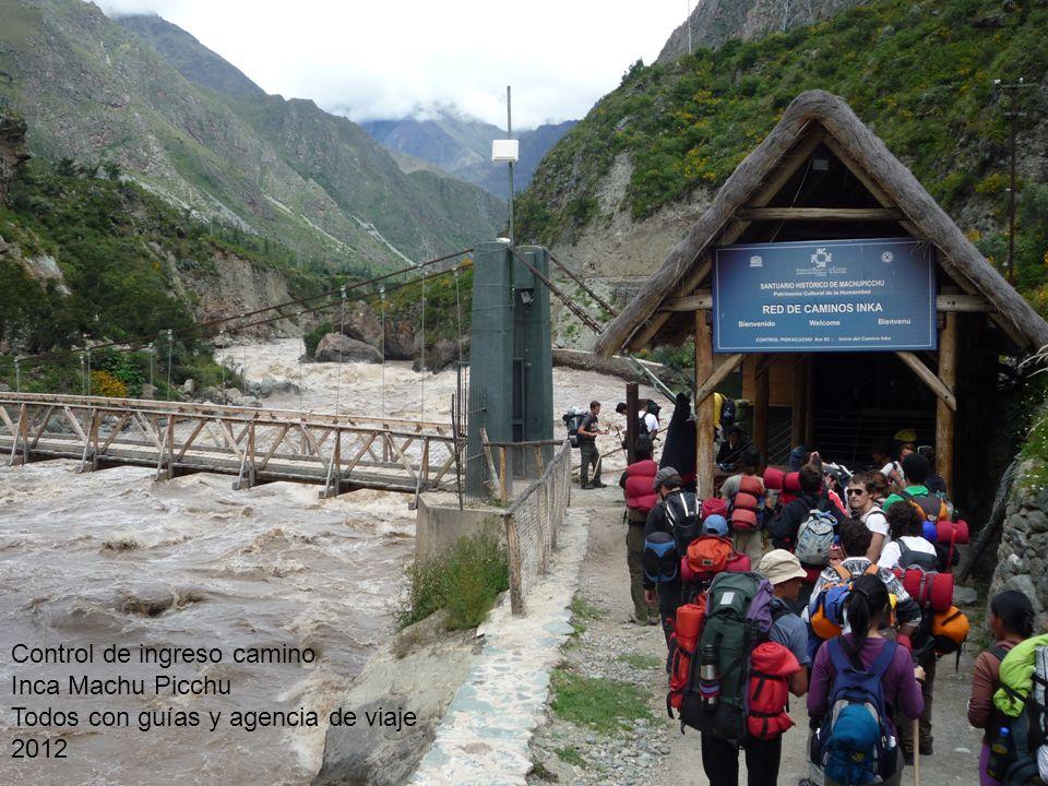 Control de ingreso camino Inca Machu Picchu Todos con guías y agencia de viaje 2012