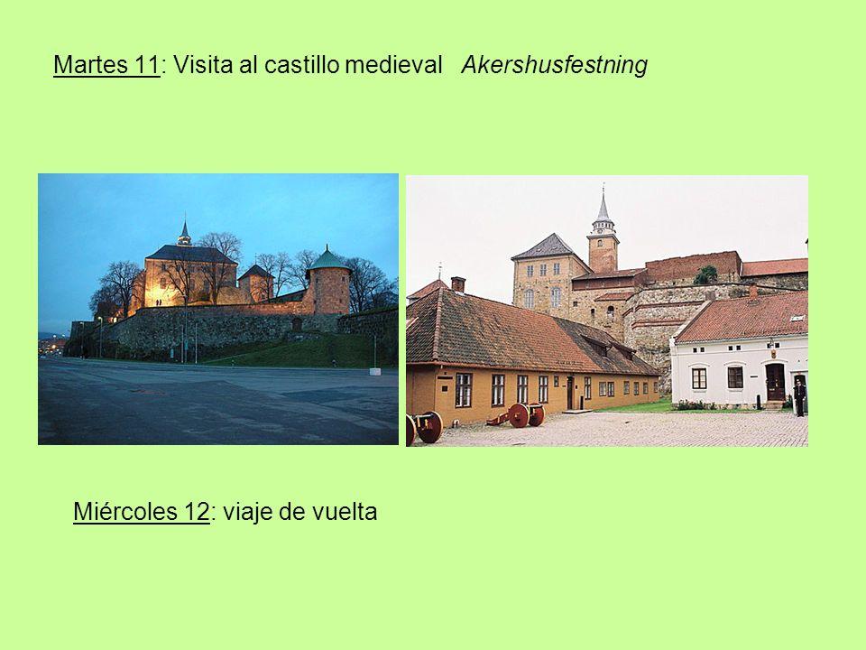 Martes 11: Visita al castillo medieval Akershusfestning Miércoles 12: viaje de vuelta