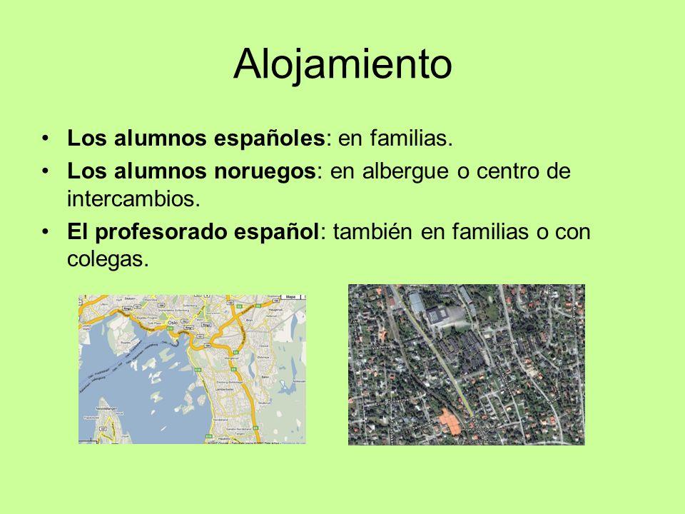 Alojamiento Los alumnos españoles: en familias. Los alumnos noruegos: en albergue o centro de intercambios. El profesorado español: también en familia