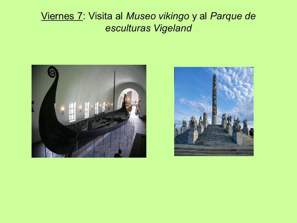 Viernes 7: Visita al Museo vikingo y al Parque de esculturas Vigeland