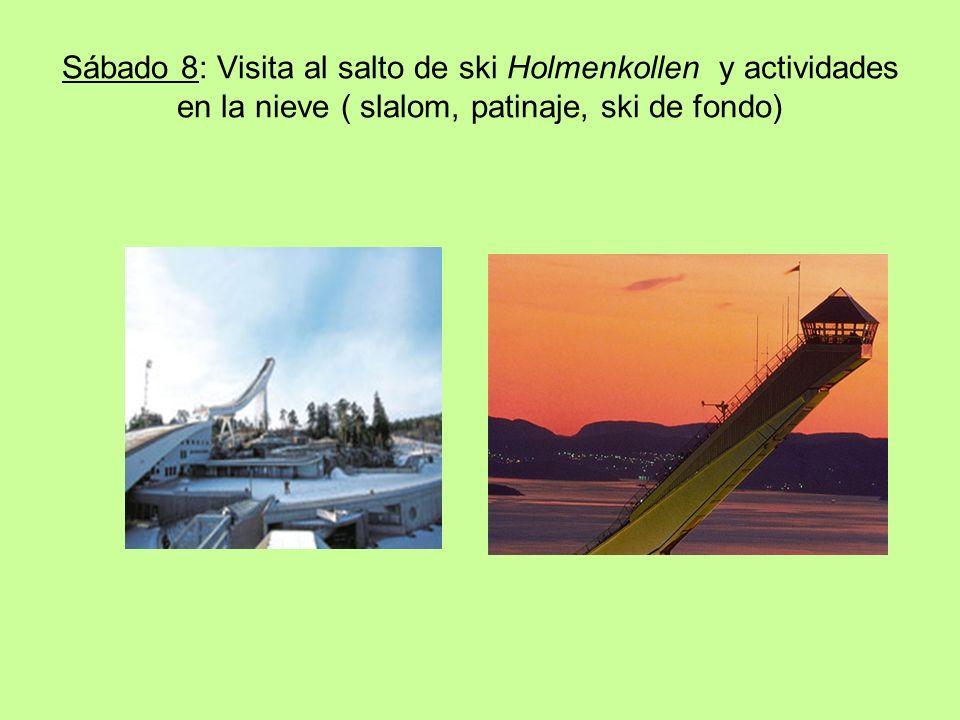 Sábado 8: Visita al salto de ski Holmenkollen y actividades en la nieve ( slalom, patinaje, ski de fondo)