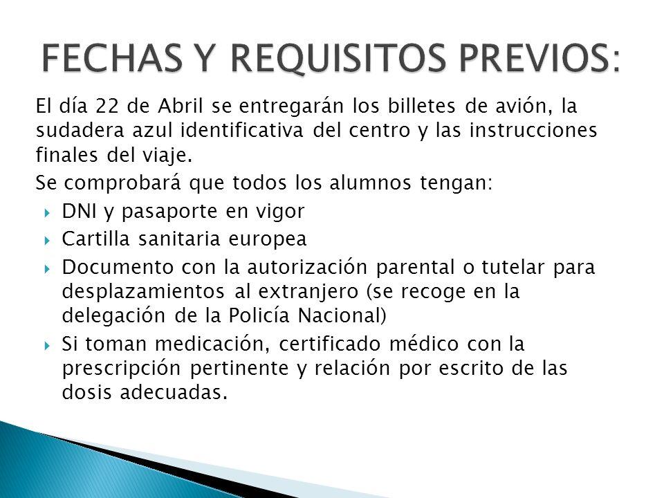 El día 22 de Abril se entregarán los billetes de avión, la sudadera azul identificativa del centro y las instrucciones finales del viaje.