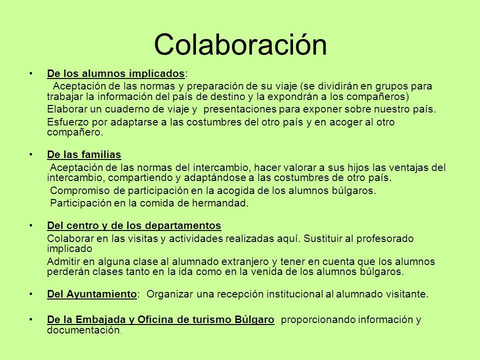 Colaboración De los alumnos implicados: Aceptación de las normas y preparación de su viaje (se dividirán en grupos para trabajar la información del pa