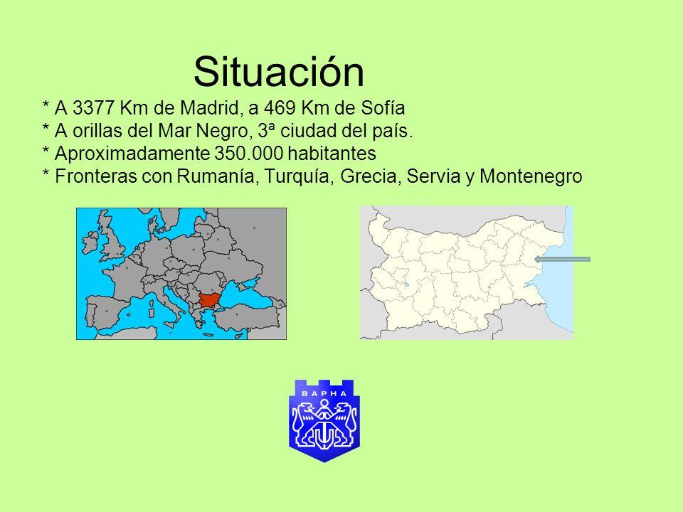 Situación * A 3377 Km de Madrid, a 469 Km de Sofía * A orillas del Mar Negro, 3ª ciudad del país. * Aproximadamente 350.000 habitantes * Fronteras con