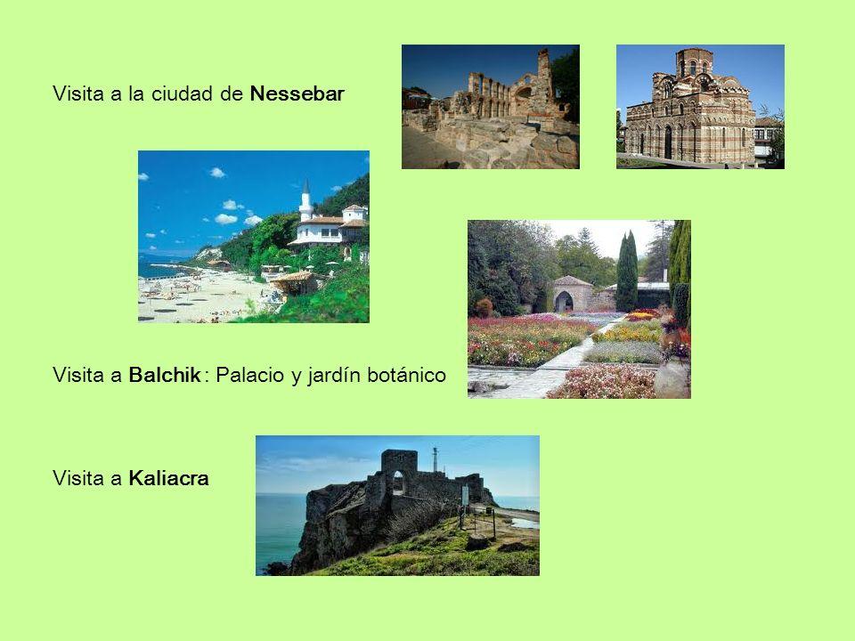 Visita a la ciudad de Nessebar Visita a Balchik : Palacio y jardín botánico Visita a Kaliacra