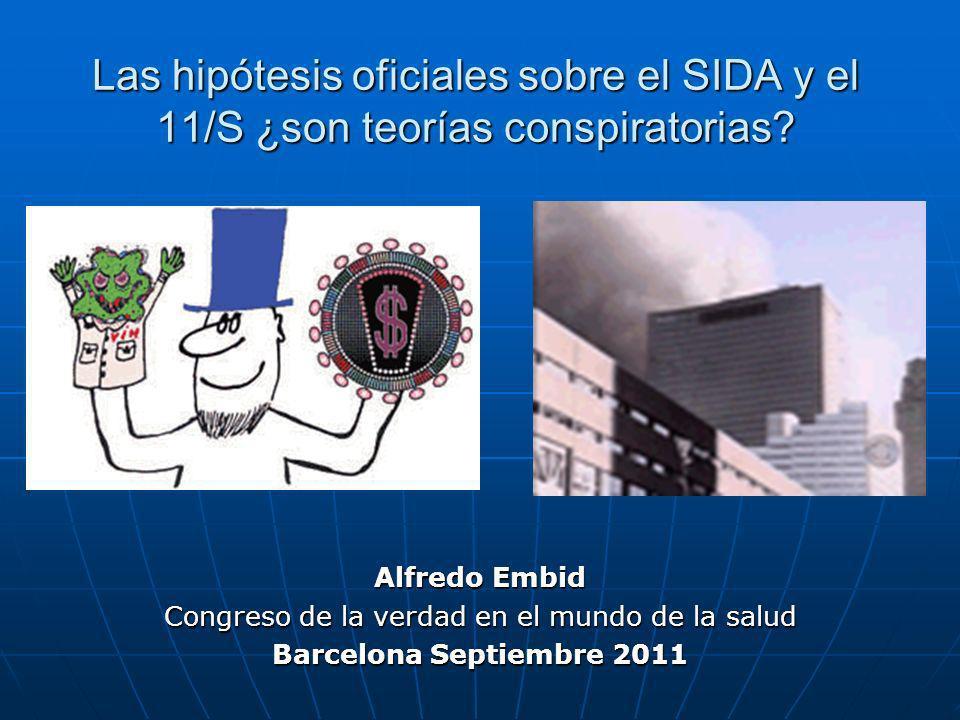 Las hipótesis oficiales sobre el SIDA y el 11/S ¿son teorías conspiratorias.