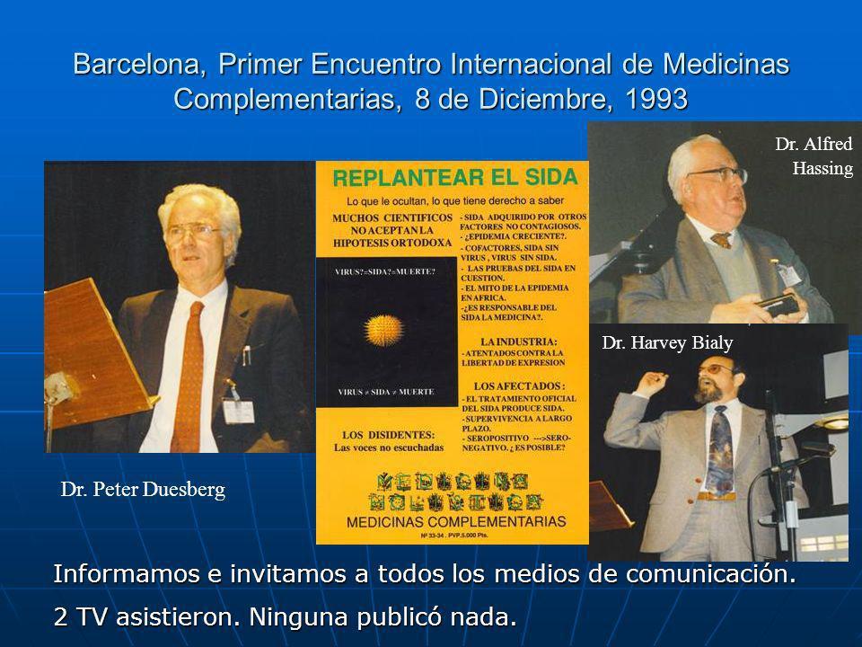 Dr.Peter Duesberg Dr. Harvey Bialy Dr.