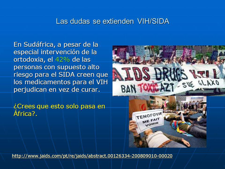 2.803 dudan de la hipótesis oficial HIV - SIDA THE AIDS INDUSTRY AND MEDIA WANT YOU TO THINK THERE ARE ONLY A HANDFUL OF SCIENTISTS WHO DOUBT THE HIV–AIDS THEORY.