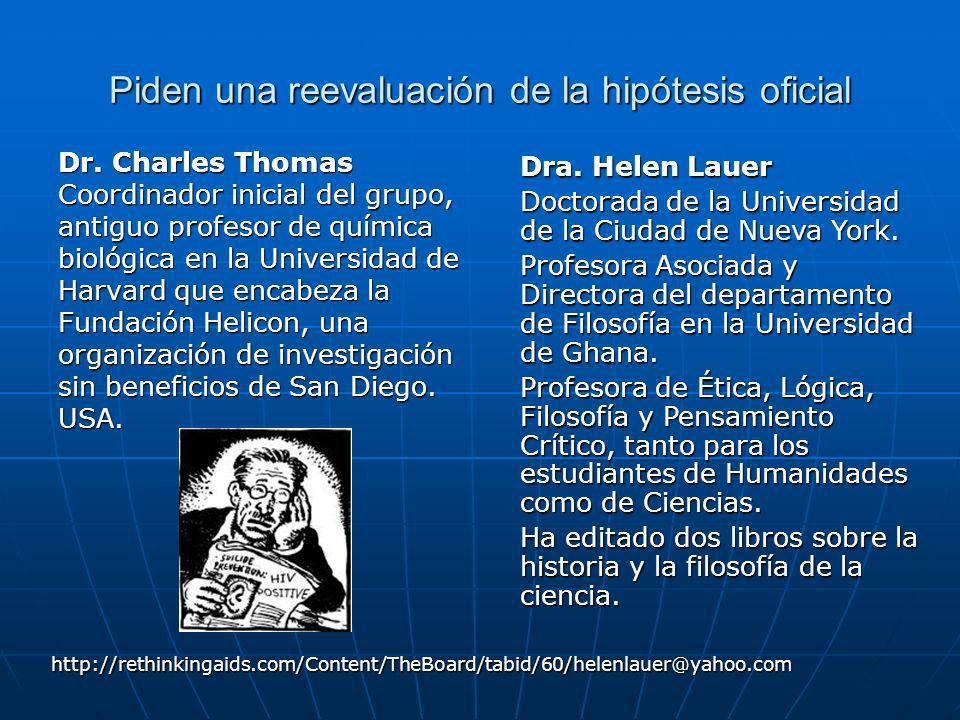 Piden una reevaluación de la hipótesis oficial Dr.