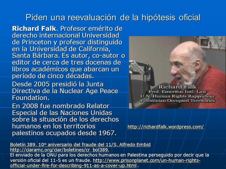 Piden una reevaluación de la hipótesis oficial Richard Falk.