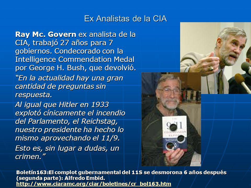Ex Analistas de la CIA Ray Mc.Govern ex analista de la CIA, trabajó 27 años para 7 gobiernos.