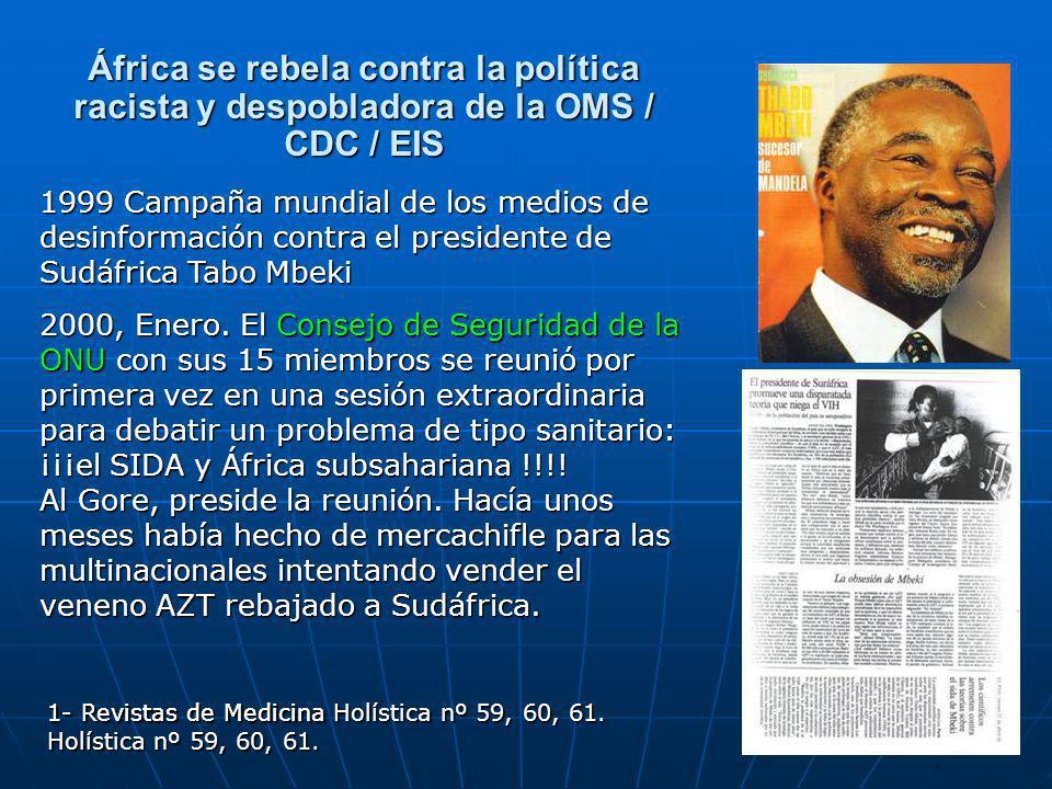 África se rebela contra la política racista y despobladora de la OMS / CDC / EIS 1999 Campaña mundial de los medios de desinformación contra el presidente de Sudáfrica Tabo Mbeki 2000, Enero.