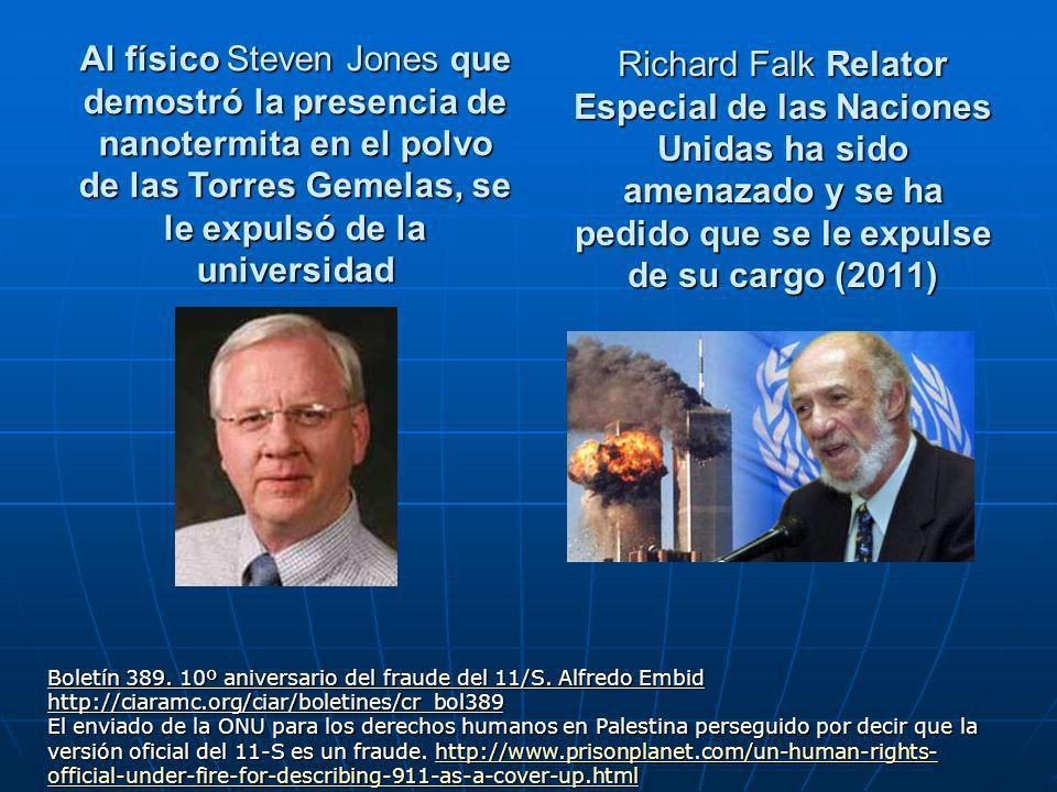 Richard Falk Relator Especial de las Naciones Unidas ha sido amenazado y se ha pedido que se le expulse de su cargo (2011) Boletín 389.