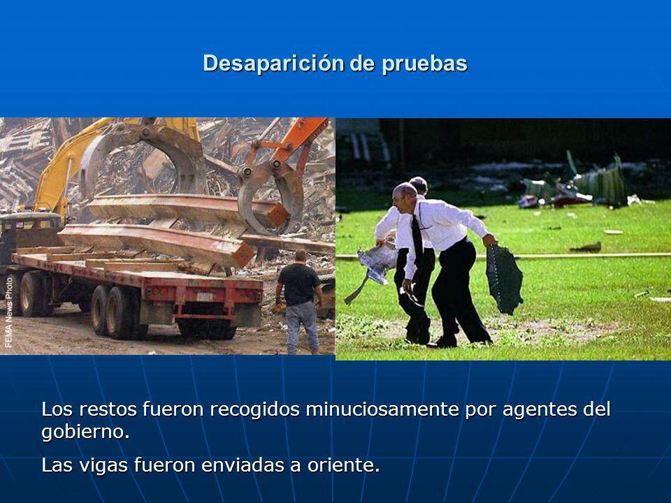 Desaparición de pruebas Los restos fueron recogidos minuciosamente por agentes del gobierno.