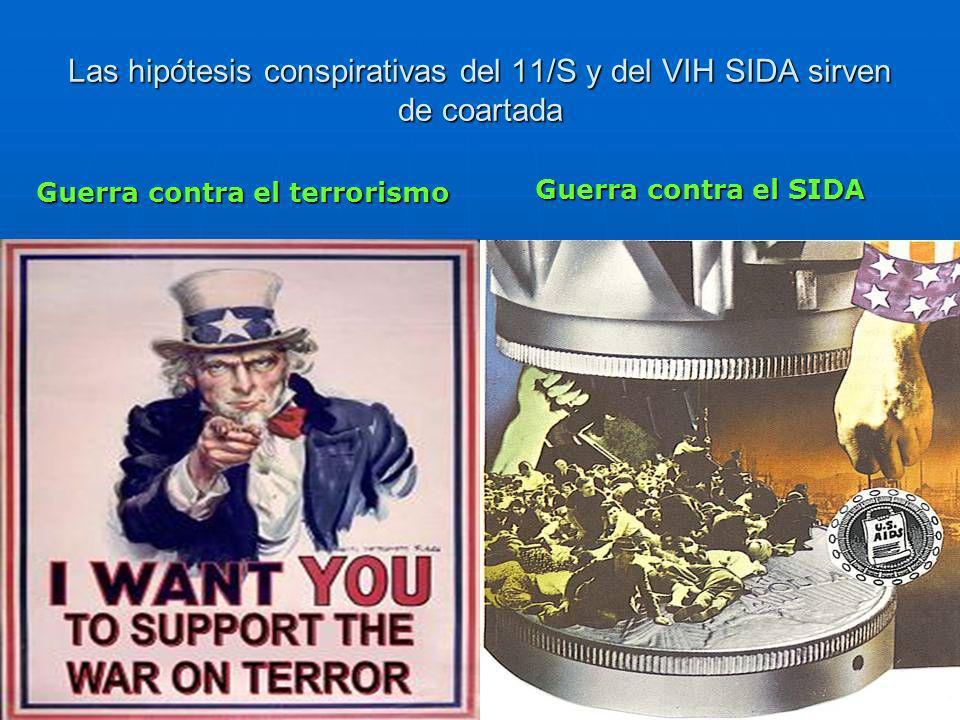 Las hipótesis conspirativas del 11/S y del VIH SIDA sirven de coartada Guerra contra el terrorismo Guerra contra el SIDA