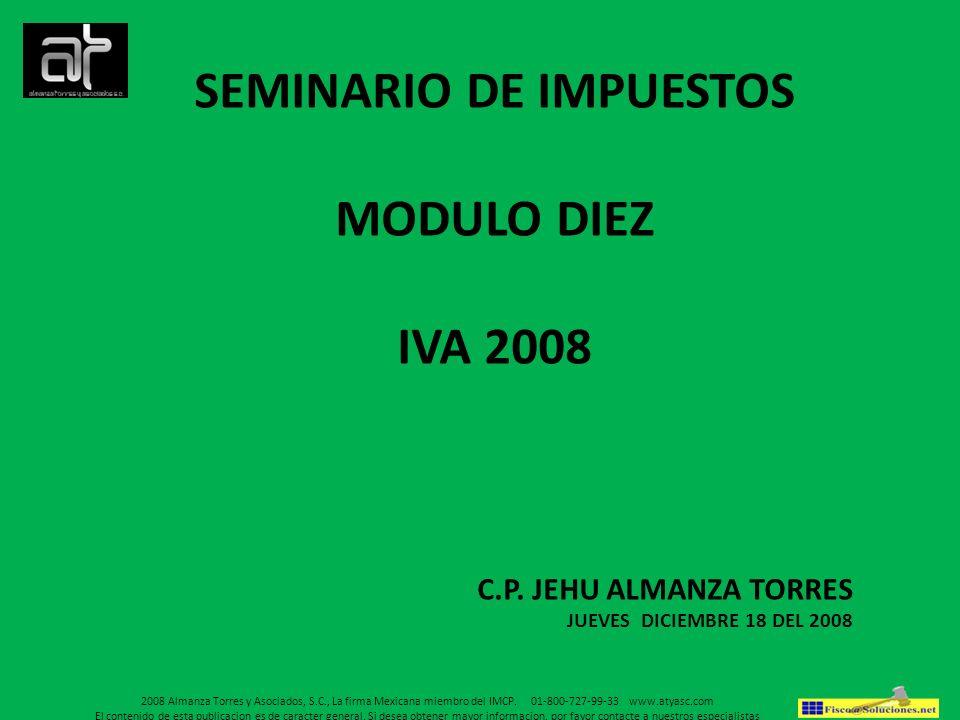 2008 Almanza Torres y Asociados, S.C., La firma Mexicana miembro del IMCP. 01-800-727-99-33 www.atyasc.com El contenido de esta publicacion es de cara