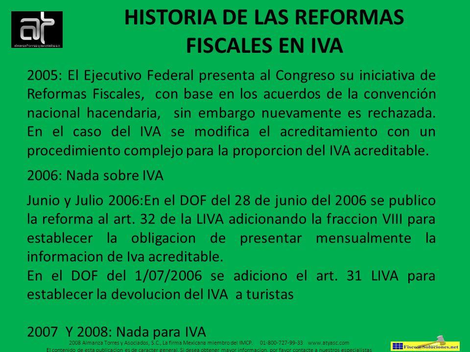 HISTORIA DE LAS REFORMAS FISCALES EN IVA 2005: El Ejecutivo Federal presenta al Congreso su iniciativa de Reformas Fiscales, con base en los acuerdos