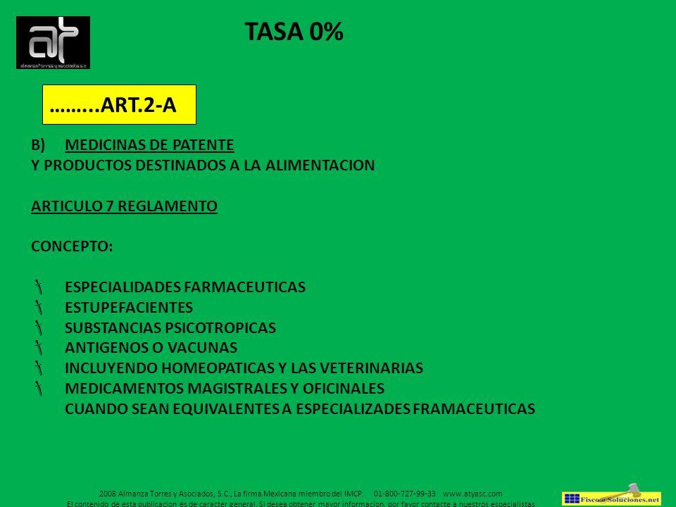 TASA 0% ……...ART.2-A B)MEDICINAS DE PATENTE Y PRODUCTOS DESTINADOS A LA ALIMENTACION ARTICULO 7 REGLAMENTO CONCEPTO: ESPECIALIDADES FARMACEUTICAS ESTU