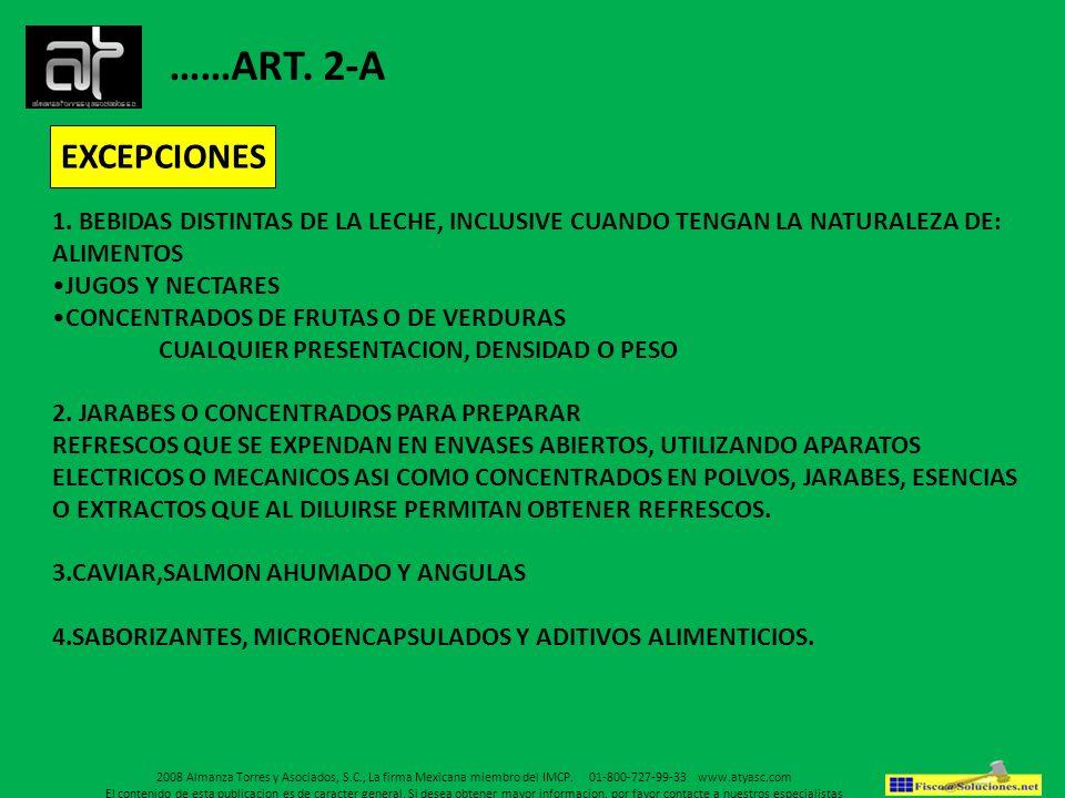 ……ART. 2-A EXCEPCIONES 1. BEBIDAS DISTINTAS DE LA LECHE, INCLUSIVE CUANDO TENGAN LA NATURALEZA DE: ALIMENTOS JUGOS Y NECTARES CONCENTRADOS DE FRUTAS O