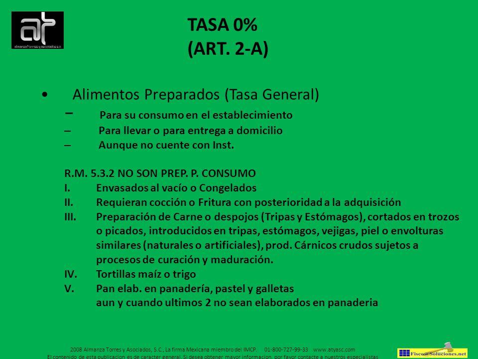 TASA 0% (ART. 2-A) Alimentos Preparados (Tasa General) Para su consumo en el establecimiento – Para llevar o para entrega a domicilio – Aunque no cuen