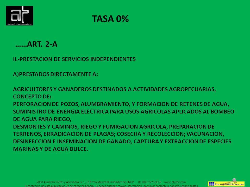 TASA 0% ……ART. 2-A II.-PRESTACION DE SERVICIOS INDEPENDIENTES A)PRESTADOS DIRECTAMENTE A: AGRICULTORES Y GANADEROS DESTINADOS A ACTIVIDADES AGROPECUAR