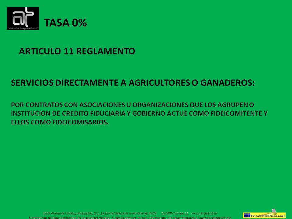 TASA 0% ARTICULO 11 REGLAMENTO SERVICIOS DIRECTAMENTE A AGRICULTORES O GANADEROS: POR CONTRATOS CON ASOCIACIONES U ORGANIZACIONES QUE LOS AGRUPEN O IN