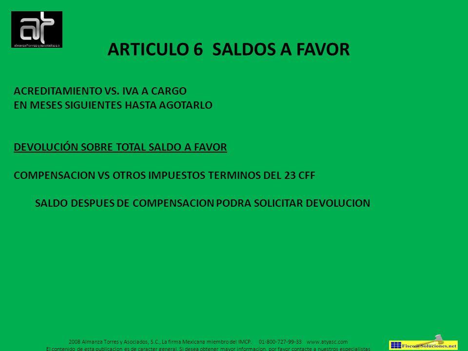 ARTICULO 6 SALDOS A FAVOR ACREDITAMIENTO VS. IVA A CARGO EN MESES SIGUIENTES HASTA AGOTARLO DEVOLUCIÓN SOBRE TOTAL SALDO A FAVOR COMPENSACION VS OTROS