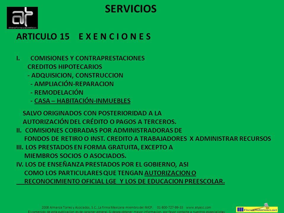 ARTICULO 15 E X E N C I O N E S I.COMISIONES Y CONTRAPRESTACIONES CREDITOS HIPOTECARIOS - ADQUISICION, CONSTRUCCION - AMPLIACIÓN-REPARACION - REMODELA