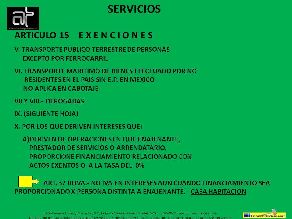 ARTICULO 15 E X E N C I O N E S V. TRANSPORTE PUBLICO TERRESTRE DE PERSONAS EXCEPTO POR FERROCARRIL VI. TRANSPORTE MARITIMO DE BIENES EFECTUADO POR NO