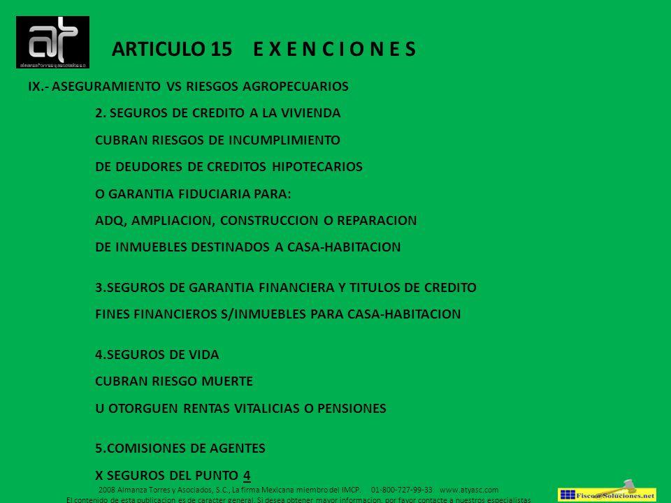 IX.- ASEGURAMIENTO VS RIESGOS AGROPECUARIOS 2. SEGUROS DE CREDITO A LA VIVIENDA CUBRAN RIESGOS DE INCUMPLIMIENTO DE DEUDORES DE CREDITOS HIPOTECARIOS