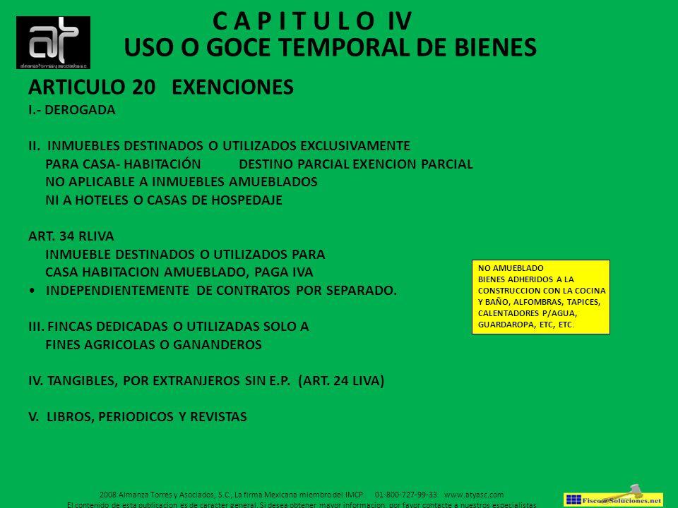 ARTICULO 20 EXENCIONES I.- DEROGADA II. INMUEBLES DESTINADOS O UTILIZADOS EXCLUSIVAMENTE PARA CASA- HABITACIÓN DESTINO PARCIAL EXENCION PARCIAL NO APL